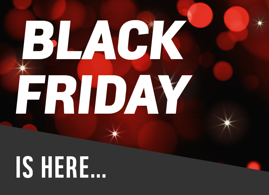 Black Friday is here…